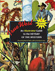True West: An Illustrated Guide to the Heyday of the Western by Michael Barson (Paperback, 2008)