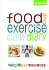 Food and Exercise Daily Diary by Weight Loss Resources (Spiral bound, 2006)