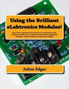 Using-the-Brilliant-Elabtronics-Modules-by-Julian-Edgar-Brand-New-Paperback