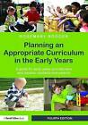 Planning an Appropriate Curriculum in the Early Years: A Guide for Early Years Practitioners and Leaders, Students and Parents by Rosemary Rodger (Paperback, 2016)