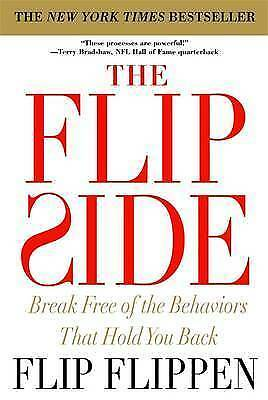 1 of 1 - (Good)-The Flip Side: Break Free of the Behaviors That Hold You Back (Paperback)