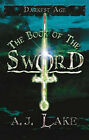 The Book of the Sword by A.J. Lake (Paperback, 2007)