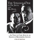 The Strange Case of Dr Jekyll and Mr Hyde as Told to Carl Jung by an Inmate of Broadmoor Asylum by Ryan Mark (Paperback, 2015)