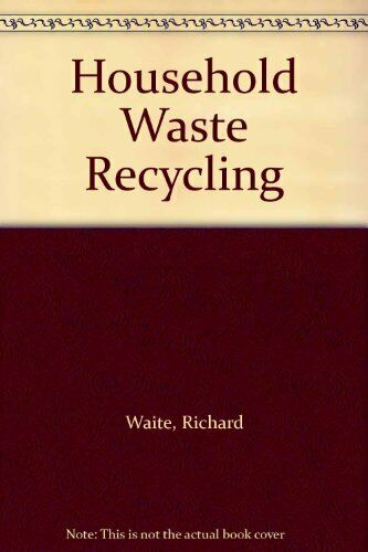 Household Waste Recycling by Waite, Dr. Richard Paperback Book The Fast Free