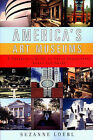 America's Art Museums: A Traveler's Guide to Great Collections Large and Small by Suzanne Loebl (Paperback, 2002)
