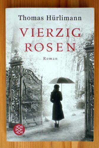 1 von 1 - Thomas Hürlimann: Vierzig Rosen
