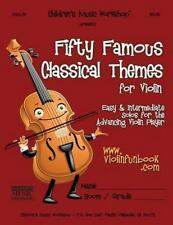 Fifty Famous Classical Themes for Violin: Easy and Intermediate Solos for the Ad