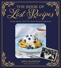 The Book of Lost Recipes by Jaya Saxena (Hardback, 2016)