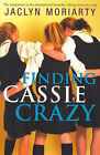 Finding Cassy Crazy by Jaclyn Moriarty (Paperback, 2003)
