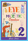 Eye of the Majestic Creature: Volume 2 by Leslie Stein (Paperback, 2013)