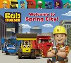 Bob the Builder: Welcome to Spring City! by Cindy Lucci, Mattel (Board book, 2016)
