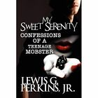 My Sweet Serenity Confessions of a Teenage Mobster 9781448947355