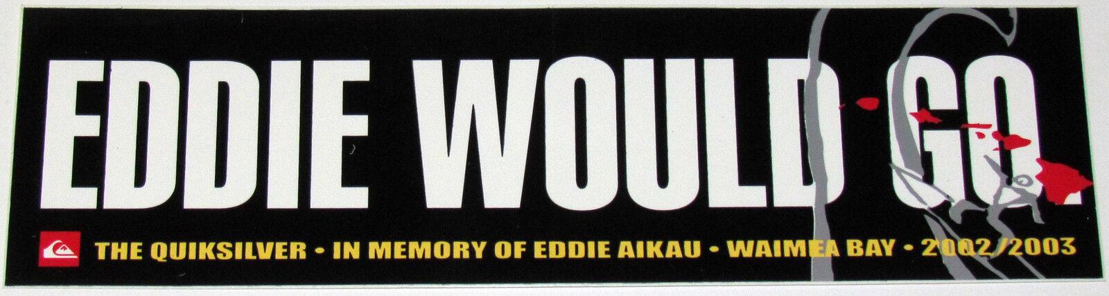 2002 Mint Original Eddie Would Go Aikau Waimea Bay Hawaii Surfing Contest Decal