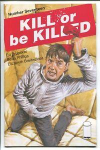 KILL OR BE KILLED #17 - ED BRUBAKER SCRIPTS - SEAN PHILLIPS ART - IMAGE/2017