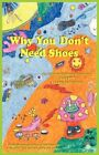 Why You Don't Need Shoes by Xian (Paperback / softback, 2008)
