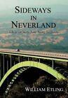 Sideways in Neverland Life in The Santa Ynez Valley California 9780595811441
