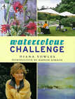 Watercolour Challenge : A Complete Guide to Watercolour Painting by Diana Vowles (Hardback, 1999)