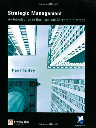 Strategic Management: An Introduction to Business and Corporate Strategy,Prof P