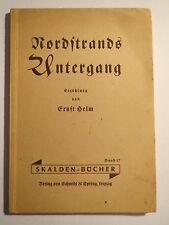 Ernst Helm - Nordstrands Untergang  Skalden-Bücher - 1942