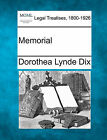 Memorial by Dorothea Lynde Dix (Paperback / softback, 2010)
