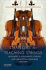 Strategies for Teaching Strings : Building a Successful String and Orchestra Program by Donald L. Hamann and Robert Gillespie (2018, Spiral)