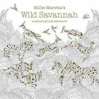 Millie Marotta's Wild Savannah: A Colouring Book Adventure by Millie Marotta (Paperback, 2016)