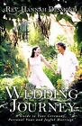 The Wedding Journey: A Guide to Your Ceremony, Personal Vows & Joyful Marriage by Rev Hannah Desmond (Paperback / softback, 2011)