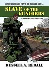 Slave of The Gunlords a Soldier's Grim Fairytale 9781450099615 Hardback 2010