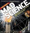 Theo Gray's Mad Science : Experiments You Can Do at Home - But Probably Shouldn't by Theodore Gray (2011, Paperback)
