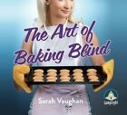 The Art of Baking Blind by Sarah Vaughan (CD-Audio, 2014)