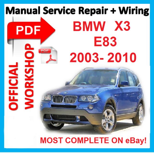 official workshop manual service repair for bmw x3 e83 2003 2010 rh ebay com bmw x3 repair manual download bmw x3 repair manual pdf