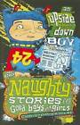 An Upside-down Boy and Other Naughty Stories for Good Boys and Girls by Christopher Milne (Paperback, 2010)