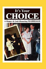 It's Your Choice: A Happy & God-Honoring Marriage by Paul (Hardback, 2006)