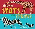 Animal Spots and Stripes by Britta Teckentrup (Board book, 2012)