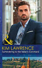 Surrendering to the Italian's Command by Kim Lawrence (Paperback, 2016)