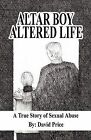 Altar Boy Altered Life: A True Story of Sexual Abuse by Professor David Price (Paperback / softback, 2008)