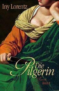 Die-Pilgerin-Roman-von-Lorentz-Iny-Buch-Zustand-gut