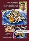 Chef Dez on Cooking: Volume Two by Chef Dez (Paperback, 2009)