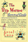 The Hip Mama Survival Guide by Ariel Gore (Paperback, 1998)