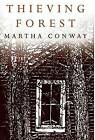 Thieving Forest by Martha Conway (Hardback, 2014)