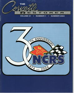NCRS 30th Anniversary 1974 - 2004 - The Corvette's Restorer Vol 31, # 1, Summer