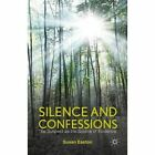 Silence and Confessions: The Suspect as the Source of Evidence by S. Easton (Hardback, 2014)
