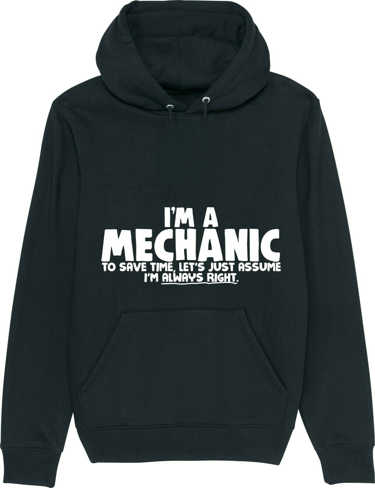 I'm A MECHANIC - Let's Just Assume I'm Right - Motor Garage Hoodie