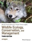 Wildlife Ecology, Conservation, and Management by John M. Fryxell, Graeme Caughley, Anthony R. E. Sinclair (Hardback, 2014)