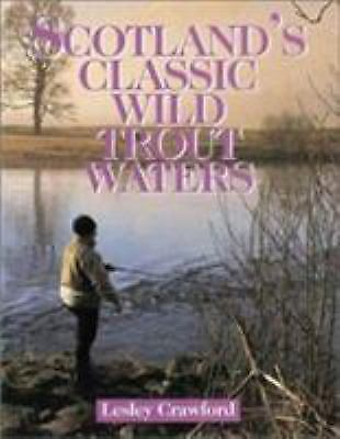 Scotland Classic Wild Trout Water [Fly Fishing International Series]
