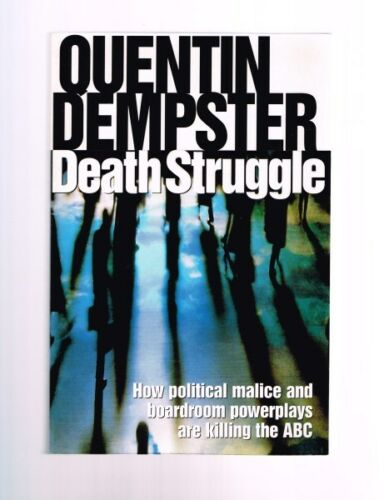 1 of 1 - Death Struggle: Insider's Account of Battle Public Broadcasting Quentin Dempster