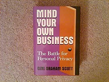Mind Your Own Business : The Battle for Personal Privacy-ExLibrary