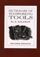 Dictionary Of Woodworking Tools 1700 - 1950 And The Tools Of Allied Trades