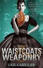 Waistcoats and Weaponry by Gail Carriger (Paperback, 2014)