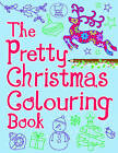 The Pretty Christmas Colouring Book by Jeannine Rundle (Paperback, 2014)